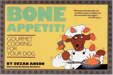 bone appetite: gourmet cooking for your dog